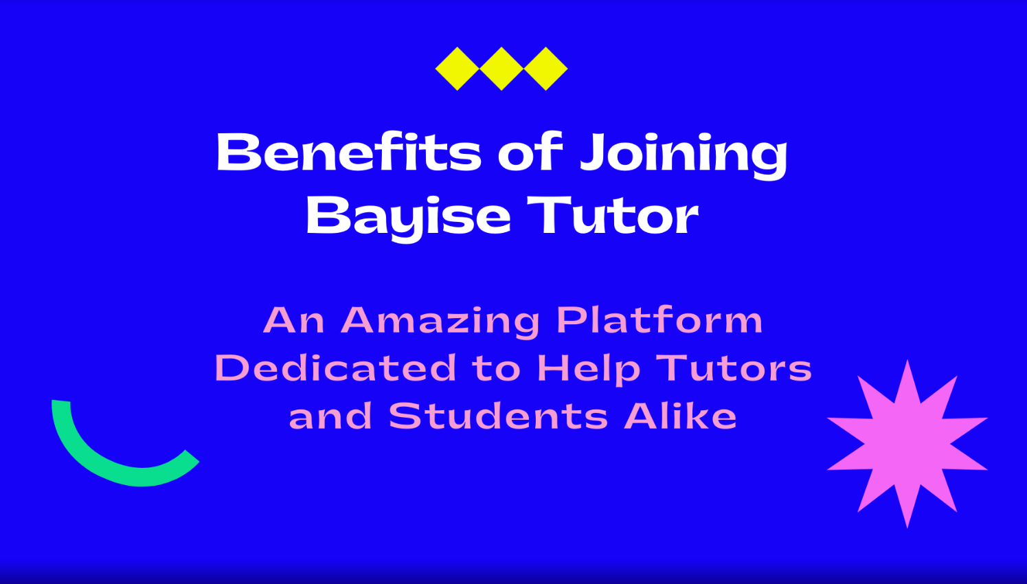 Benefits of Joining Bayise as a Tutor, Student, Writer or Assignment Helper