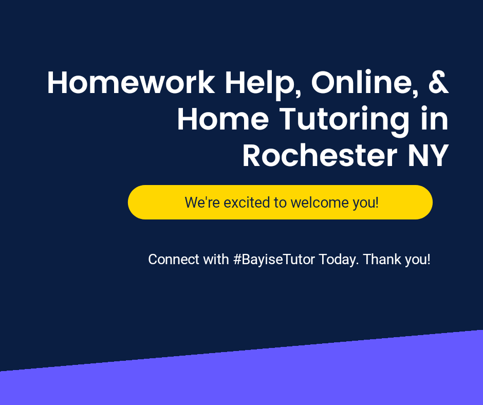 Homework Help and Home Tutoring in Rochester, New York - Connect with Bayise Tutor Today
